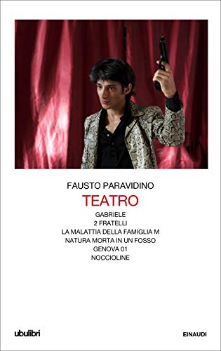 9788806226909: Teatro. Gabriele-Due fratelli-La malattia della famiglia M.-Natura morta in un fosso-Genova 01-Noccioline
