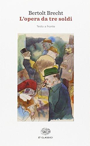 L'opera da tre soldi: Bertolt Brecht