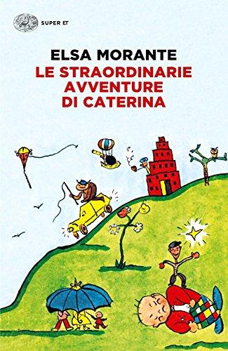 Le straordinarie avventure di Caterina: Morante, Elsa