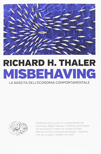9788806228538: Misbehaving. La nascita dell'economia comportamentale