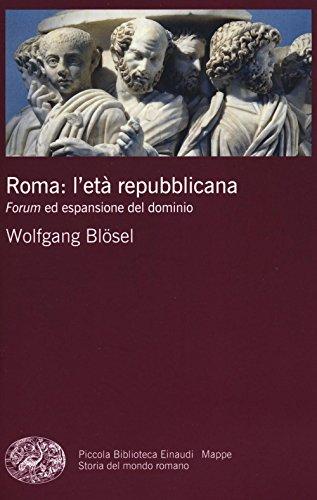 9788806229221: Roma: l'età repubblicana. Forum ed espansione del dominio (Piccola biblioteca Einaudi. Mappe)
