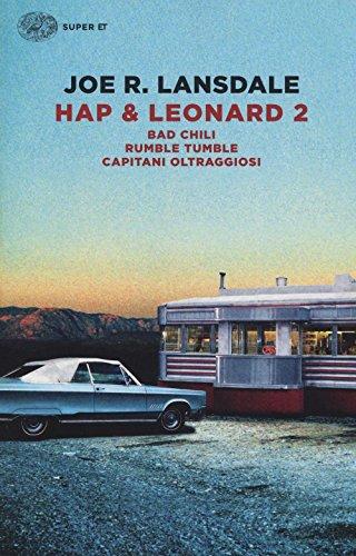 9788806229511: Hap & Leonard 2: Bad Chili-Rumble tumble-Capitani oltraggiosi