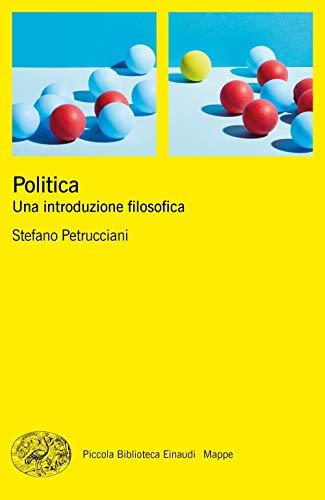 9788806232948: Politica. Una introduzione filosofica