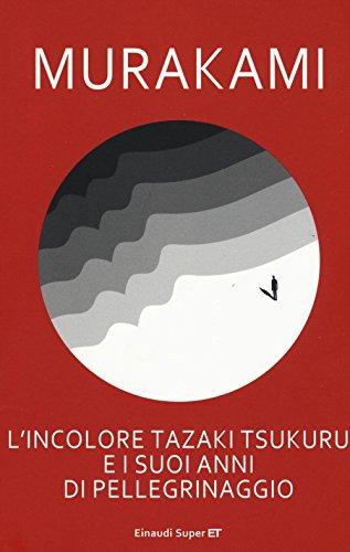 9788806233037: L'incolore Tazaki Tsukuru e i suoi anni di pellegrinaggio