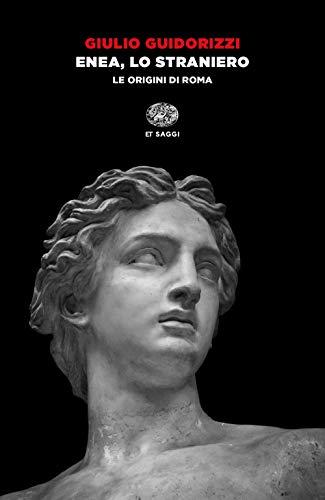 9788806235611: Enea, lo straniero. Le origini di Roma