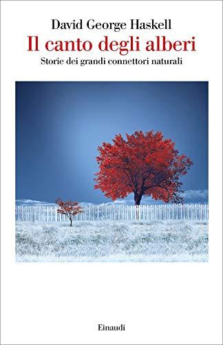9788806236779: Il canto degli alberi. Storie di grandi connettori naturali