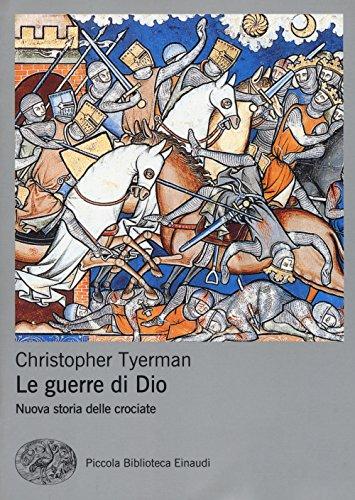 9788806237288: Le guerre di Dio. Nuova storia delle crociate