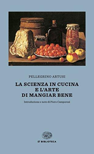 9788806238131: La scienza in cucina e l'arte di mangiar bene (Einaudi tascabili. Biblioteca)