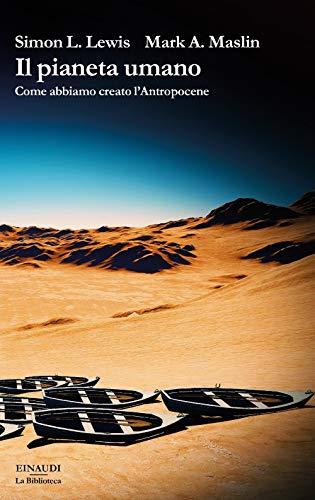 9788806239732: Il pianeta umano. Come abbiamo creato l'Antropocene