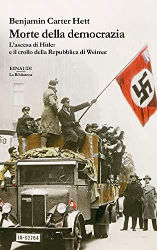 9788806242541: Morte della democrazia. L'ascesa di Hitler e il crollo della Repubblica di Weimar