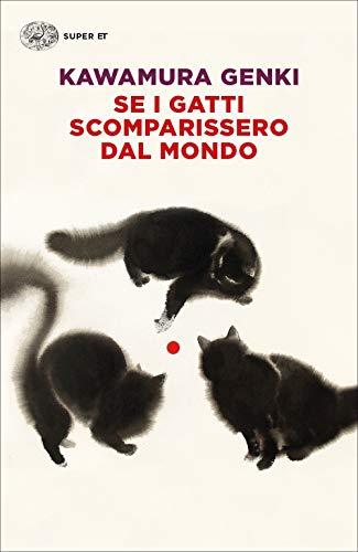 9788806245702: Se i gatti scomparissero dal mondo