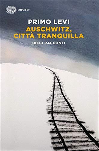 9788806249236: Auschwitz, città tranquilla. Dieci racconti