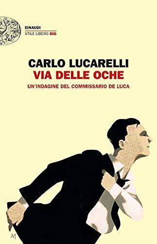 9788806250393: Via delle Oche. Un'indagine del commissario De Luca