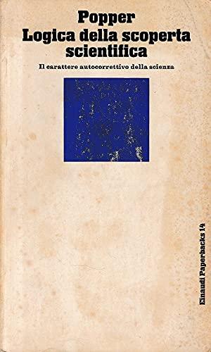 Logica della scoperta scientifica. Il carattere autocorrettivo: Popper,Karl R.