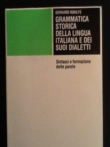 9788806306502: Grammatica storica della lingua italiana e dei suoi dialetti (Piccola biblioteca Einaudi)