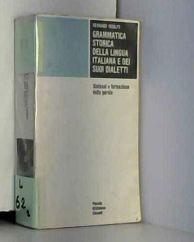 Grammatica storica della lingua italiana e dei: Gerhard Rohlfs