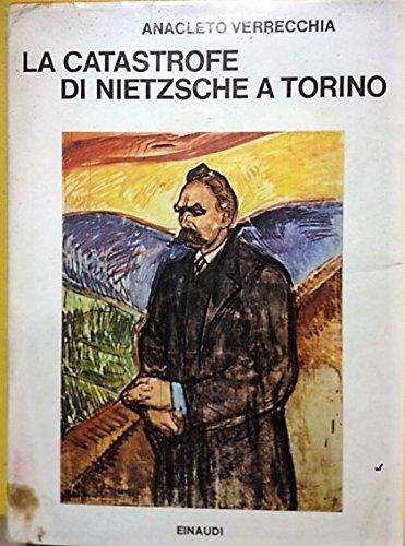 9788806353605: La catastrofe di Nietzsche a Torino (Saggi)
