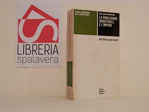9788806355500: Storia economica dell'Inghilterra. La rivoluzione industriale e l'impero (Piccola biblioteca Einaudi)