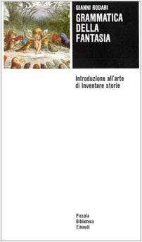 9788806381745: Grammatica della fantasia. Introduzione all'arte di inventare storie