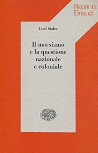 Il Marxismo e la questione nazionale e: Stalin,Josef.