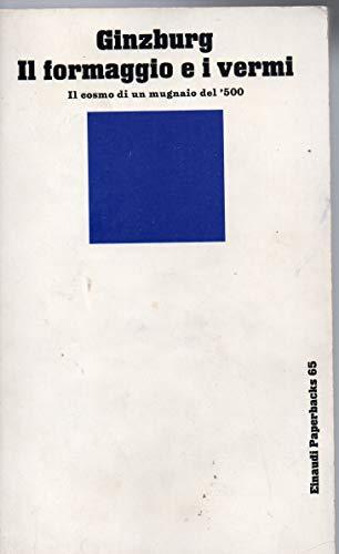 9788806441494: Il formaggio e i vermi. Il cosmo di un mugnaio del '500 (Einaudi Paperbacks e Readers)
