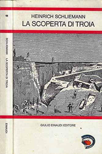 La scoperta di Troia Schliemann, Heinrich; Schmied,: La scoperta di