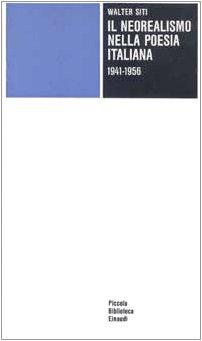 9788806510299: Il neorealismo nella poesia italiana (1941-1956) (Piccola biblioteca Einaudi)