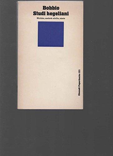 9788806516642: Studi hegeliani. Diritto, società civile, stato (Einaudi Paperbacks e Readers)