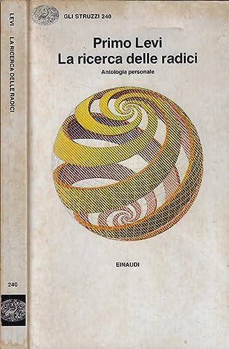 La Ricerca Delle Radici (Italian Edition) (8806518542) by Levi, Primo