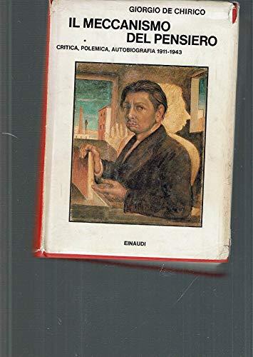 9788806578107: Il meccanismo del pensiero: Critica, polemica, autobiografia, 1911-1943 (Saggi) (Italian Edition)