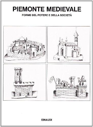 Piemonte medievale: Forme del potere e della societa : studi per Giovanni Tabacco (Saggi) (Italian Edition) - aa vv
