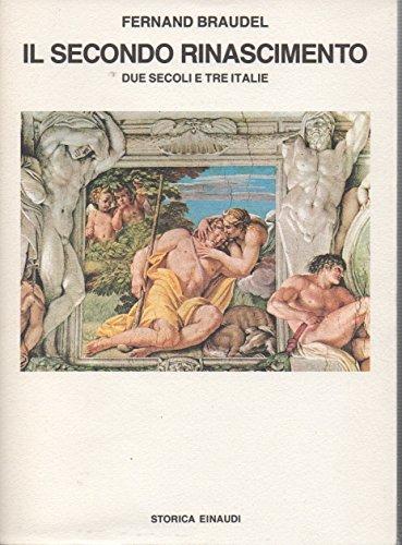 9788806593643: Il secondo Rinascimento. Due secoli e tre Italie