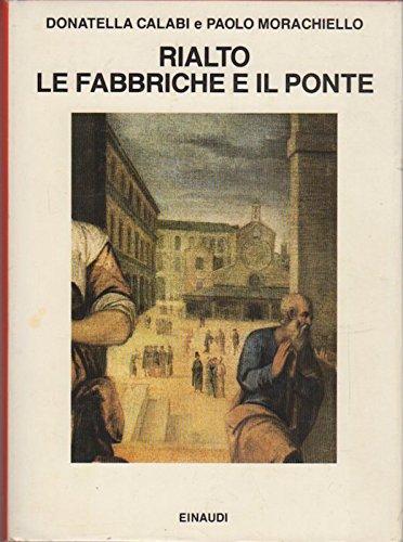 9788806599188: Rialto: le fabbriche e il ponte (1514-1591)