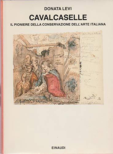 Cavalcaselle : Il Pioniere Della Conservazione Italiana: Levi Donata