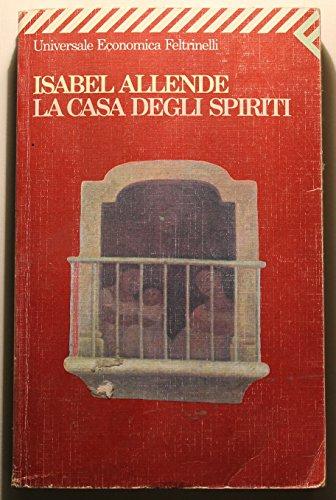 La Casa Degli Spiriti (Italian Text): Isabel Allende