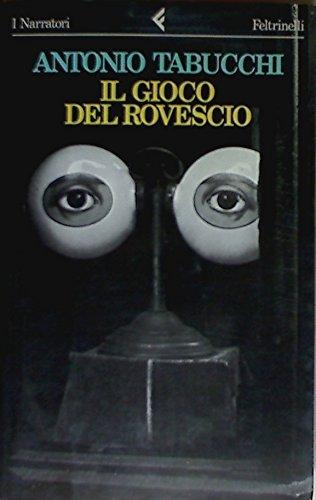 Il Gioco Del Rovescio (I Narratori/Feltrinelli) (Italian: Tabucchi, Antonio