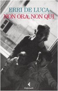 9788807013898: Non Ora, Non Qui (I Narratori/Feltrinelli) (Italian Edition)