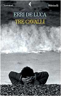9788807015632: Tre cavalli (I narratori/Feltrinelli) (Italian Edition)