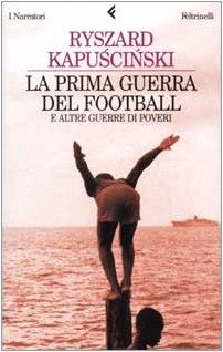 9788807016202: La prima guerra del football e altre guerre di poveri (I narratori)