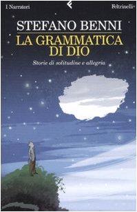 9788807017339: La Grammatica Di Dio: Storie Di Solitudine E Allegria