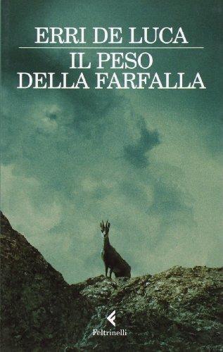 Il Peso Della Farfalla (Italian Edition): De Luca, Erri
