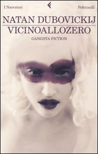 9788807018541: Vicinoallozero. Gangsta fiction