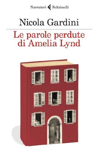 Le parole perdute di Amelia Lynd: Nicola Gardini