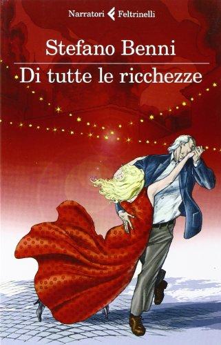 Di tutte le ricchezze (8807019108) by Stefano Benni