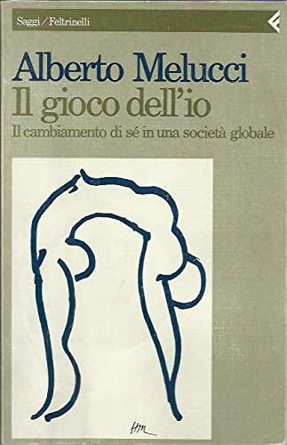 9788807080951: Il gioco dell'io: Il cambiamento di sé in una società globale (Saggi/Feltrinelli) (Italian Edition)