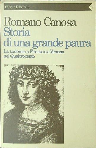 9788807081002: Storia di una grande paura: La sodomia a Firenze e a Venezia nel Quattrocento (Saggi/Feltrinelli) (Italian Edition)