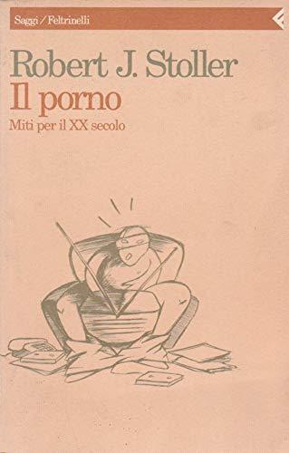 9788807081248: Porno. Miti Per Il XX Secolo (Il)