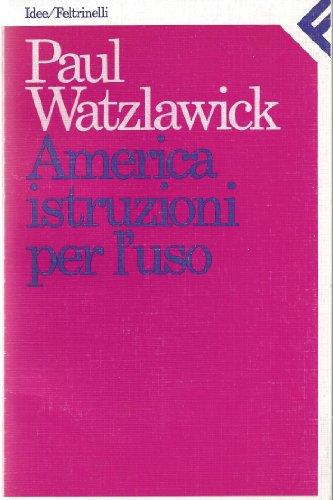 America: istruzioni per l'uso.: Watzlawick,Paul.