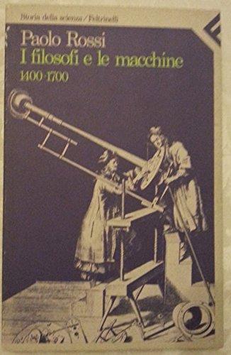 9788807100338: I filosofi e le macchine (1400-1700)