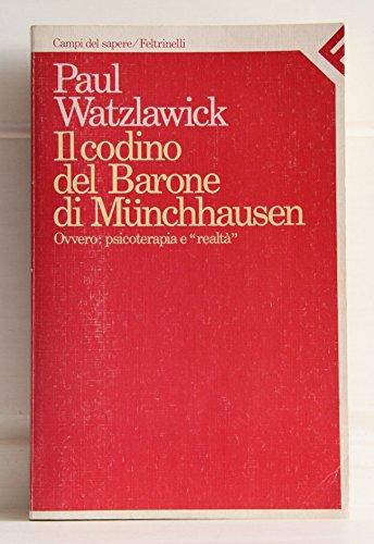 9788807101250: Il codino del barone di Münchhausen. Ovvero: psicoterapia e realtà. Saggi e relazioni